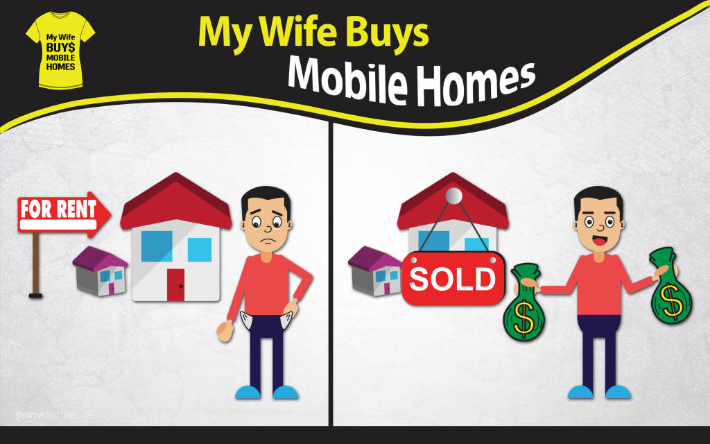 My Wife Buys Mobile Homes - Tired Landlord